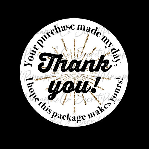 Your Purchase Made my Day • I Hope this Package Makes Yours• Sticker Sheet