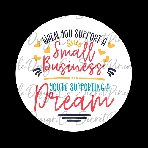 Support Dreams • Small Business • Sticker Sheet
