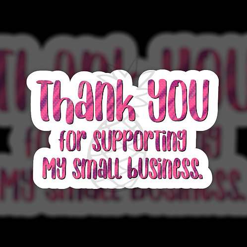Thank You for supporting My Small Business • Packaging • Sticker Sheet