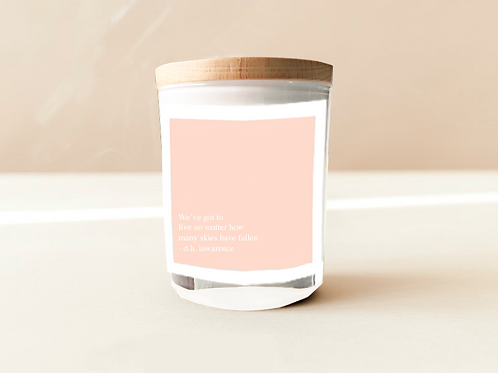 Soulful Quote Candle - We've got to live no matter how many skies have fallen