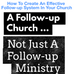 How To Create An Effective Follow-up System In Your Church: Follow-up Church - Not Just Follow-up Mi