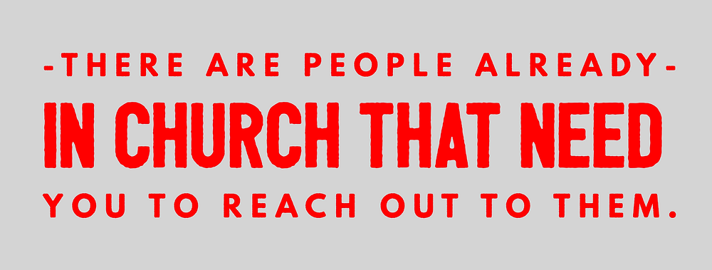 Follow-up There Are People In Your Church That Need You