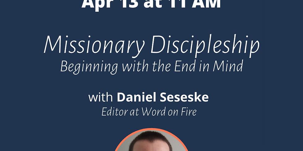Missionary Discipleship - 11 AM