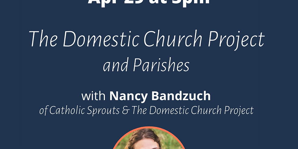 The Domestic Church Project & Parishes
