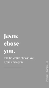 Jesus chose you