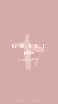 Grace plus nothing