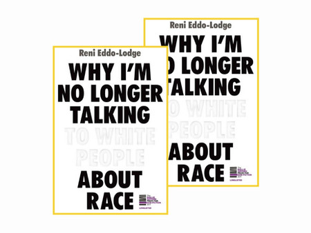 COMPETITION! Win a copy of Why I'm No Longer Talking to White People About Race by Reni Eddo-Lodge