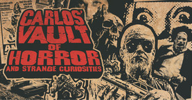 Carlos' Vault of Horror and Strange Curiosities