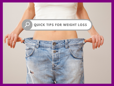 Quick Tips for Weight Loss