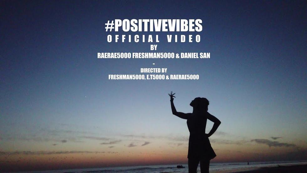 RaeRae5000, FreshMan5000 & Daniel San - #Positivevibes [Official Video]