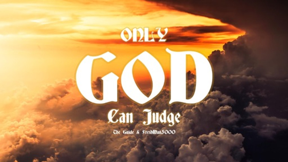Only God Can Judge