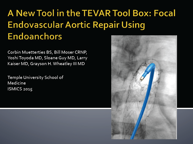 Dr. Grayson Wheatley Research Presentation ISMICS Endovascular TEVAR Aorta Aneurym Dissection