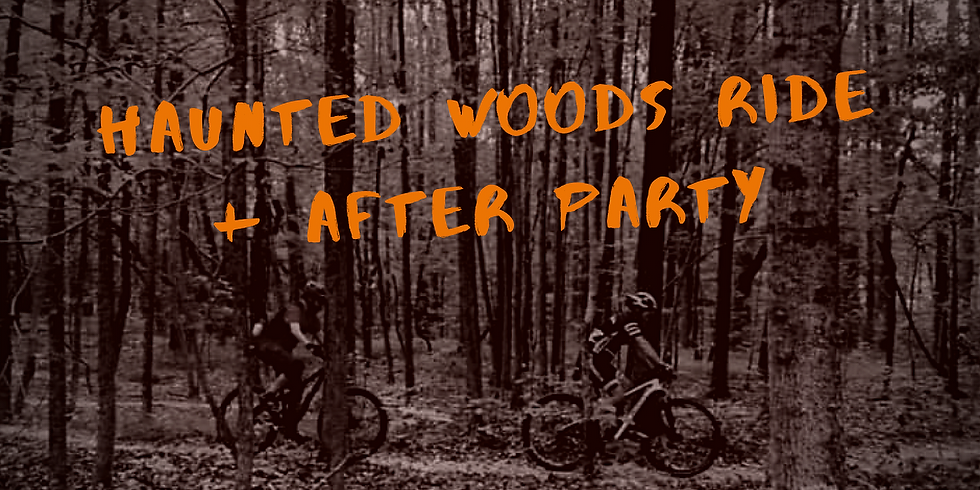 Haunted Woods Ride + After Party