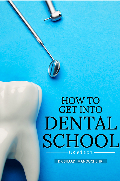 How to get into Dental School - UK Paperback edition