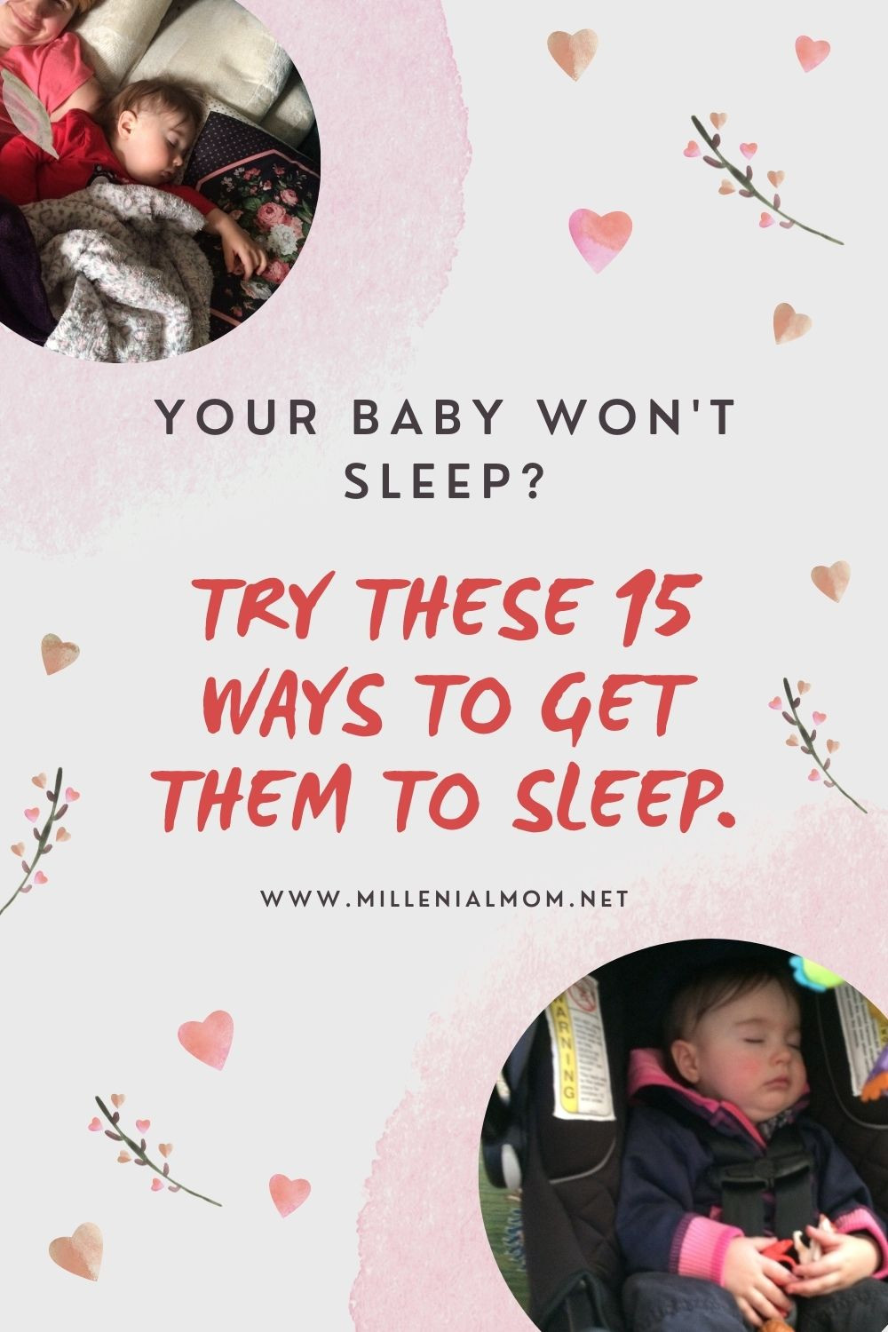 Dual photo with picture of baby sleeping with mom, and baby sleeping in carseat.  Has the text, Your baby won't sleep?  Try these 15 ways to get them to sleep.