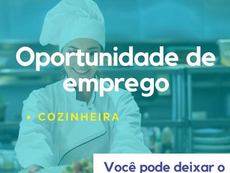 Oportunidade de Emprego - Cozinheira