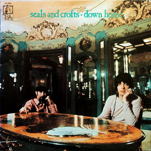 SEALS AND CROFTS - DOWN HOME LP