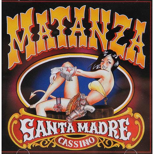 MATANZA - SANTA MADRE CASSINO CD