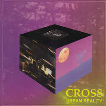 CROSS - DREAM REALITY CD