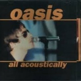 OASIS - ALL ACOUSTICALLY CD