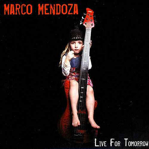 MARCO MENDOZA - LIVE FOR TOMORROW CD