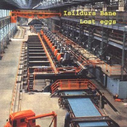 ISILDURS BANE - LOST EGGS CD