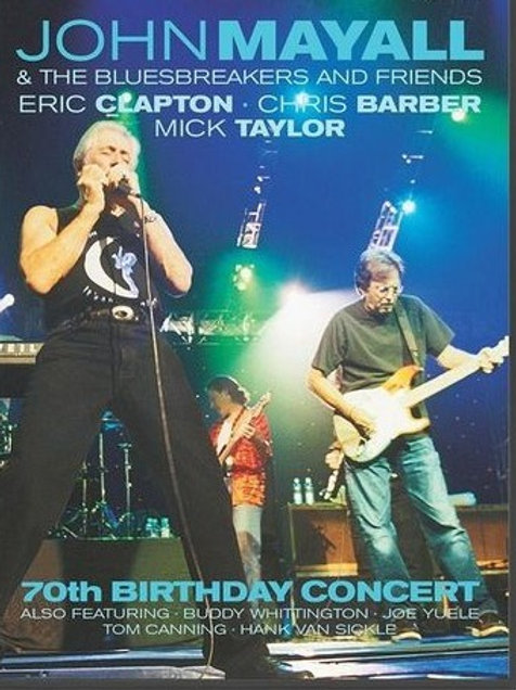 JOHN MAYALL AND FRIENDS 70TH BYRTHDAY CONCERT DVD