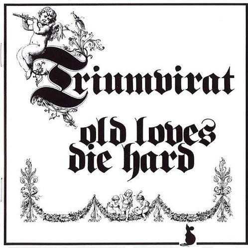 TRIUMVIRAT - OLD LOVES DIE HARD CD