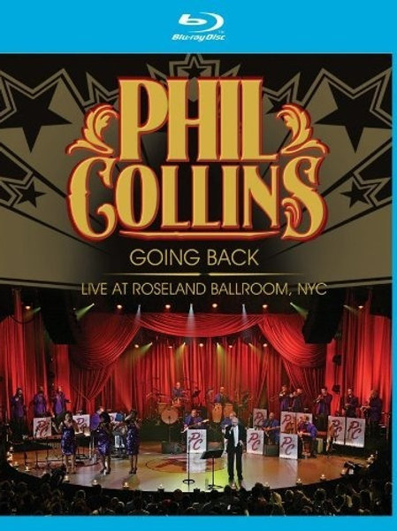 PHIL COLLINS - GOING BACK: LIVE AT ROSELAND BALLROOM BLU-RAY