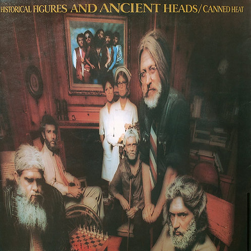 CANNED HEAT - HISTORICAL FIGURES AND ANCIENT HEADS LP