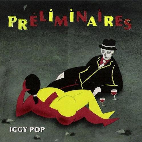 IGGY POP - PRELIMINARES CD