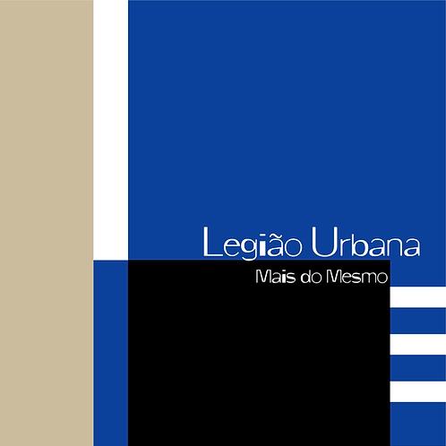 LEGIÃO URBANA - MAIS DO MESMO CD