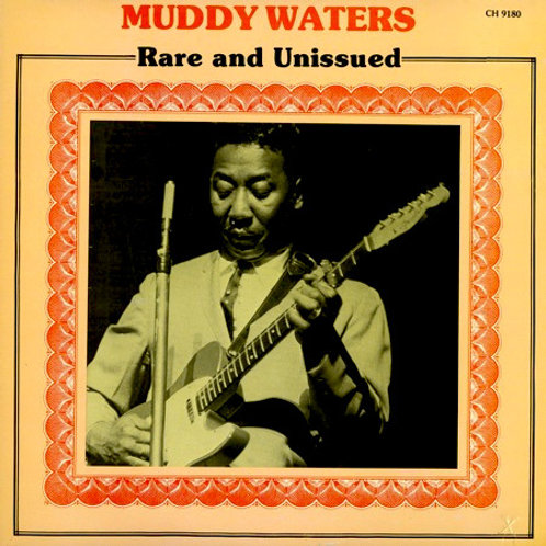 MUDDY WATERS - RARE AND UNISSUED LP
