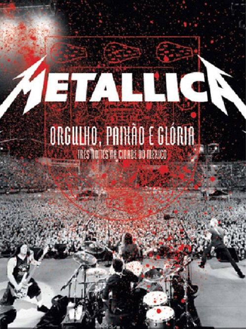 METALLICA - ORGULHO, PAIXÃO E GLÓRIA DVD