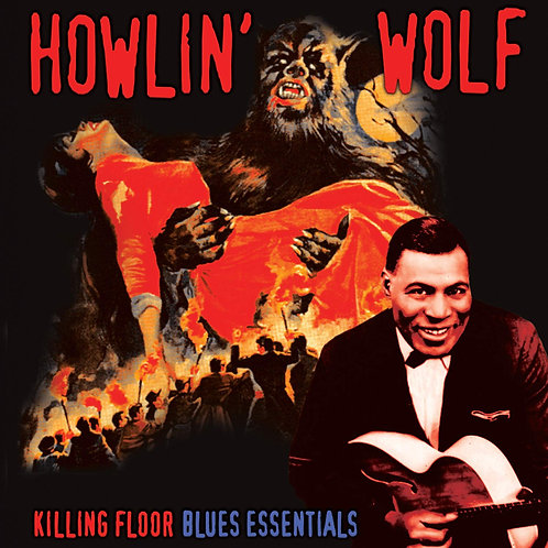 HOWLIN WOLF - KILLING FLOOR BLUES ESSENTIALS LP