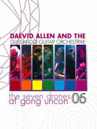DAEVID ALLEN AND GLISSANDO GUITAR THE SEVEN DRONES AT GONG UNCON DVD