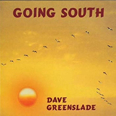 DAVE GREENSLADE - GOING SOUTH CD