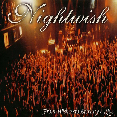 NIGHTWISH - FROM WISHES TO ETERNITY LIVE CD