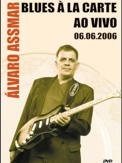 ALVARO ASSMAR - BLUES Á LA CARTE AO VIVO DVD