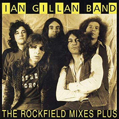 IAN GILLAN BAND - THE ROCKFIELD MIXES PLUS CD