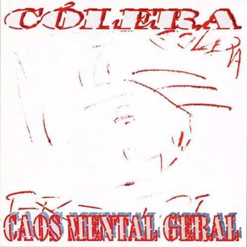 CÓLERA - CAOS MENTAL GERAL CD
