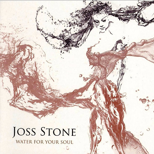 JOSS STONE - WATER FOR YOUR SOUL CD