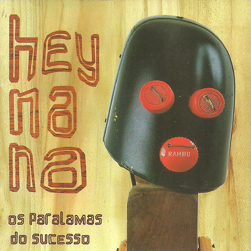 OS PARALAMAS DO SUCESSO - HEY NANA CD
