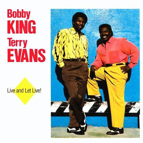 BOBBY KING / TERRY EVANS - LIVE AND LET LIVE! LP