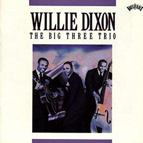 WILLIE DIXON - THE BIG THREE TRIO LP