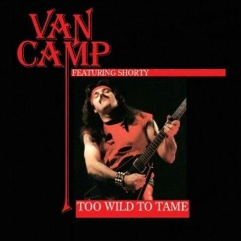 VAN CAMP - TOO WILD TO TAME CD