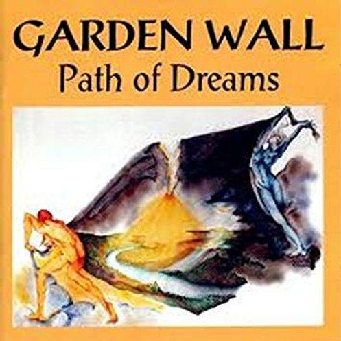 GARDEN WALL - PATH OF DREAMS CD