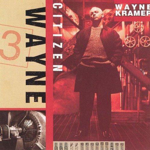 WAYNE KRAMER - CITIZEN CD