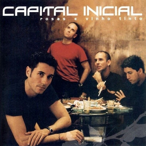 CAPITAL INICIAL - ROSAS E VINHO TINTO CD