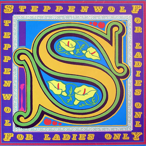 STEPPENWOLF - FOR LADIES ONLY LP